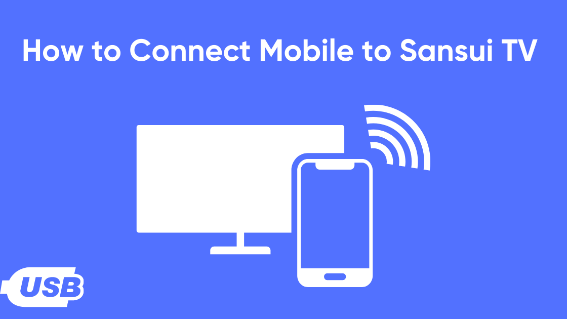 How to Connect Mobile to Sansui tv with USB cable