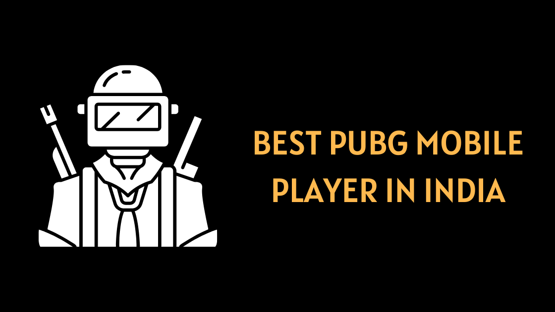Who is the best PUBG player in india